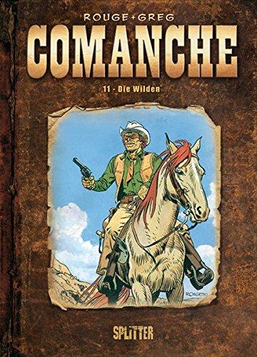 Comanche: Band 11. Die Wilden Gebundenes Buch – 24. Mai 2011 Greg Michel Rouge Splitter-Verlag 3868692673