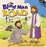 img - for The Blind Man by the Road (Listen! Look!) (Listen! Look! Series) book / textbook / text book