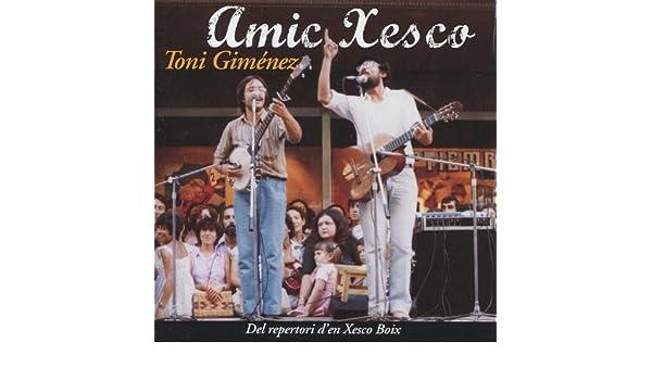 Amic Xesco - Del repertori den Xesco Boix de Toni Giménez en Amazon Music - Amazon.es
