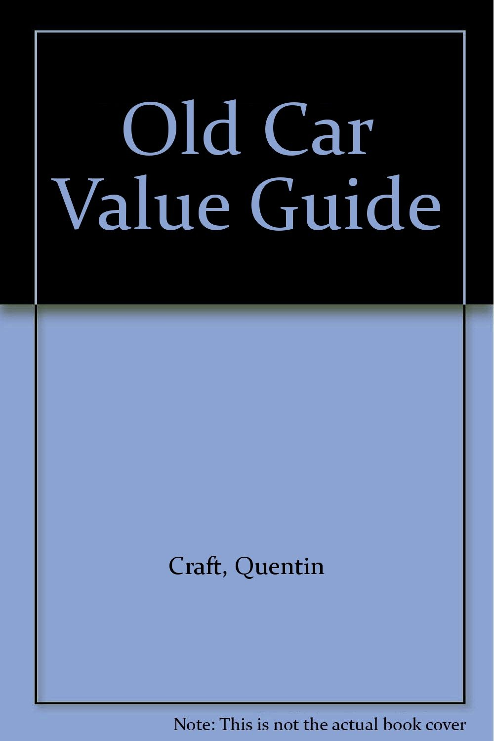 Old Car Value Guide: Quentin Craft: Amazon.com: Books