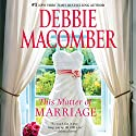 This Matter of Marriage Audiobook by Debbie Macomber Narrated by Kate Rudd