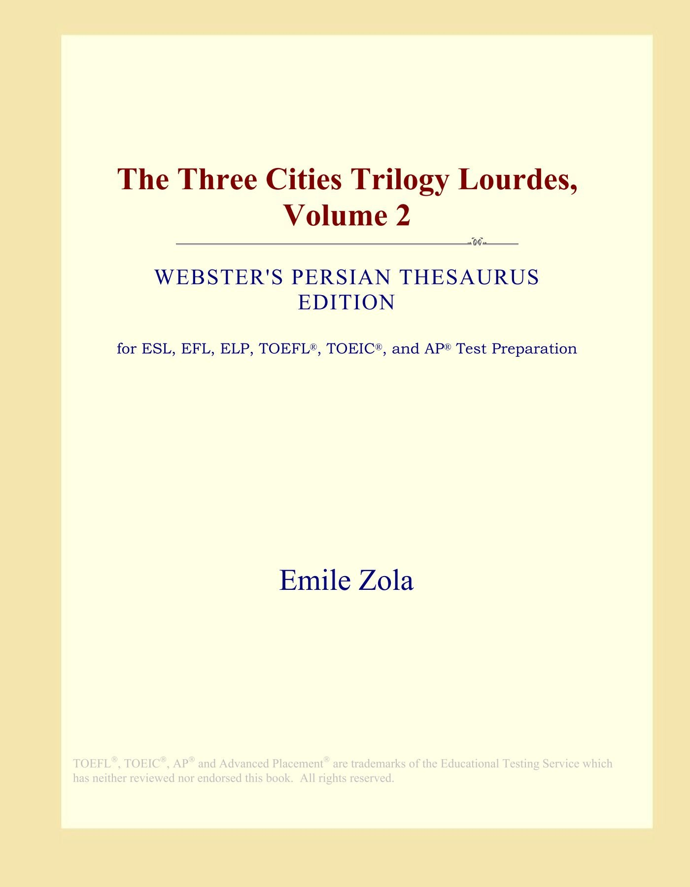 Download The Three Cities Trilogy Lourdes, Volume 2 (Webster's Persian Thesaurus Edition) pdf