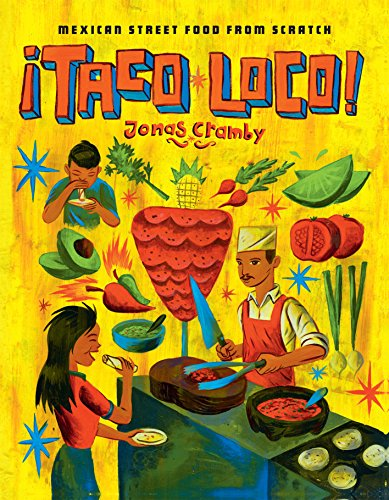 Taco Loco: Mexican street food from scratch by Jonas Cramby