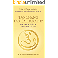Tao Chang Tao Calligraphy: The Source Field to Transform All Life (Tao Chang Series)