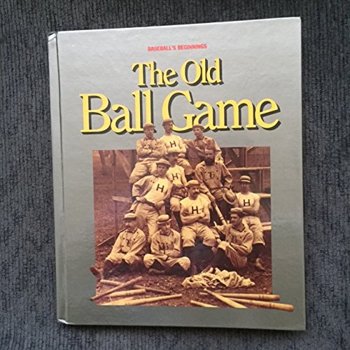 The Old Ball Game (The World of Baseball)