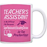 Teacher Gift Teacher's Assistant Gift Official Title Too Pretentious Gift Coffee Mug Tea Cup Pink