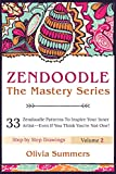 Zendoodle: 33 Zendoodle Patterns to Inspire Your Inner Artist–Even if You Think You're Not One! (Zendoodle Mastery Series Book 2)