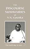 The Discourse Summaries: Talks from a Ten-day Course in Vipassana Meditation (English Edition)