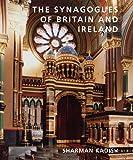 The Synagogues of Britain and Ireland, Sharman Kadish, 0300170513