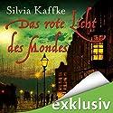 Das rote Licht des Mondes (Lina Kaufmeister 1) Hörbuch von Silvia Kaffke Gesprochen von: Ulrike Kapfer