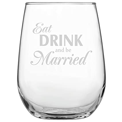 eat drink and be married 17oz stemless wine glass engraved gift for bride bridal