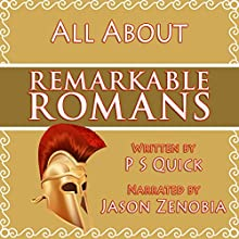 All About Remarkable Romans Audiobook by P S Quick Narrated by Jason Zenobia