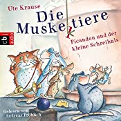Picandou und der kleine Schreihals (Die Muskeltiere 4) | Ute Krause