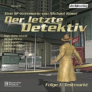Testmarkt (Der letzte Detektiv 1) Hörspiel