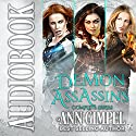 Demon Assassins: 3 Book Series Audiobook by Ann Gimpel Narrated by Hollie Jackson