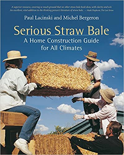 A Home Construction Guide for All Climates Serious Straw Bale