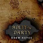 Split the Party: Spells, Swords, & Stealth Series #2 | Drew Hayes