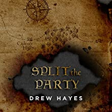 Split the Party: Spells, Swords, & Stealth Series #2 Audiobook by Drew Hayes Narrated by Roger Wayne