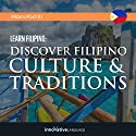 Learn Filipino: Discover Filipino Culture & Traditions Lecture by  Innovative Language Learning LLC Narrated by  FilipinoPod101.com