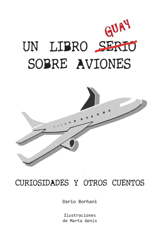 Un Libro Guay Sobre Aviones  Curiosidades Y Otros Cuentos