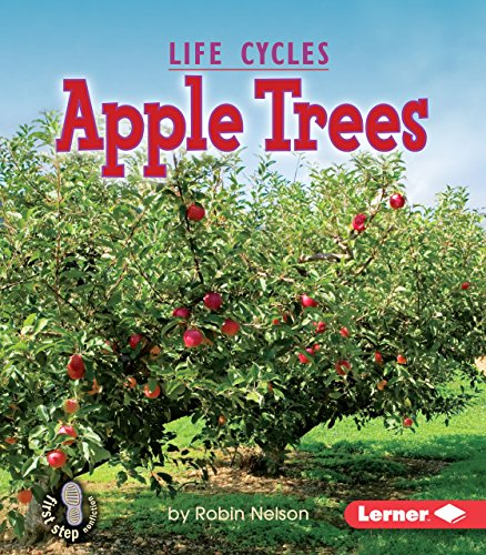 Apple Trees (First Step Nonfiction _ Plant Life Cycles)