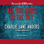 All the Birds in the Sky | Charlie Jane Anders