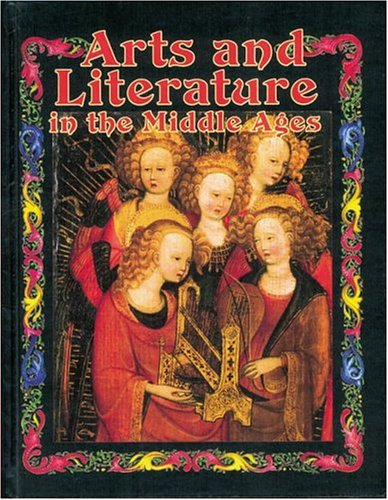 Arts and Literature in the Middle Ages (Medieval World)