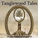 Tanglewood Tales | Nathaniel Hawthorne