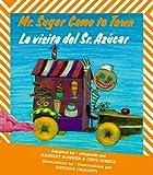 Mr. Sugar Came to Town (La Visita del Sr. Azucar), Harriet Rohmer, 089239045X