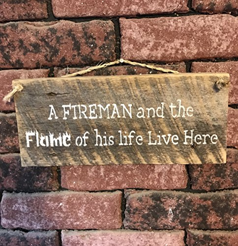 A Fireman And The Flame Of His Life Live Here Barn Wood Sign