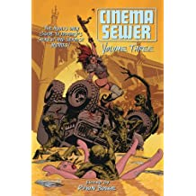 Cinema Sewer Volume 3: The Adults Only Guide to History's Sickest and Sexiest Movies!