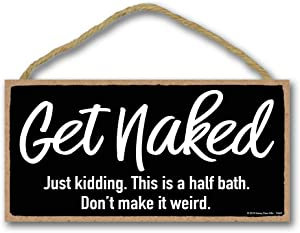Honey Dew Gifts Funny Sign, Get Naked 5 inch by 10 inch Hanging Wall Art, Decorative Funny Inappropriate Sign, Bathroom Decor