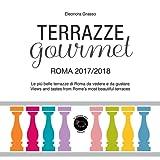 Terrazze gourmet. Roma 2017-2018. Ediz. italiana e inglese