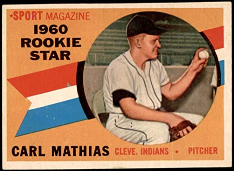 1960 Topps # 139 Rookie Star Carl Mathias Cleveland Indians GOOD Indians Deans Cards 2 Baseball Card