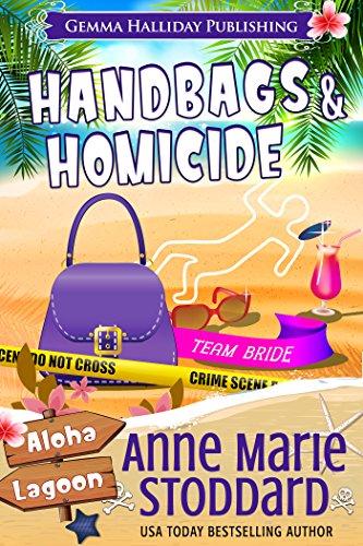 Handbags & Homicide: A Kaley Kalua Aloha Lagoon Mystery (Aloha Lagoon Mysteries Book 12) by [Stoddard, Anne Marie]