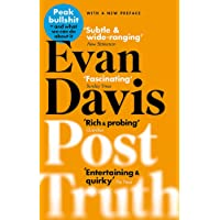 Post-Truth: Peak Bullshit - and What We Can Do About It