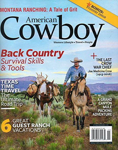 American Cowboy October November 2016 Magazine MONTANA RANCHING: A TALE OF GRIT Bonus: Frontier Issue