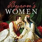 Byron's Women | Alexander Larman