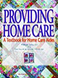 Providing Home Care : A Textbook for Home Care Aides, Leahy, William, 1888343222