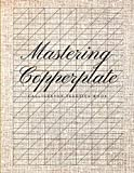 calligraphy practice pad - Mastering Copperplate Calligraphy Practice Book: Graph Paper Useful for Mastering Modern Copperplate Calligraphy, Spencerian Pens Lettering Practice And Script Handwriting, Especially For Beginners