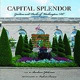 Capital Splendor: Parks & Gardens of Washington, D.C.