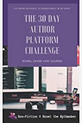 The 30 Day Author Platform Challenge: Go from invisible to searchable in 30 days. (Non-Fiction @ Ronel the Mythmaker) Paperback