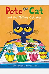 Pete the Cat and the Missing Cupcakes Hardcover