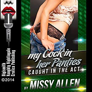 My Cock in Her Panties Audiobook
