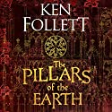 The Pillars of the Earth: The Kingsbridge Novels, Book 1 Hörbuch von Ken Follett Gesprochen von: John Lee