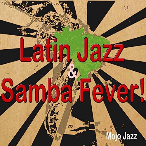 Latin Jazz & Samba Fever! (Moj...