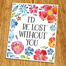 """I would lost without you Print (Unframed), Inspirational Print, Living Room Decor, Nursery Wall Art, Entrance Decor, Girl Gift, Watercolor Flower, 8x10"""", TB-081"""