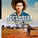 The Horseman Audiobook by Charlotte Nash Narrated by Wendy Bos