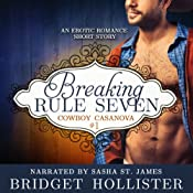 Breaking Rule Seven: Cowboy Casanova, Book 1 | Bridget Hollister