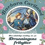 Dronningens fribytter (Barbara Cartland - Den udødelige samling 32) | Barbara Cartland